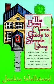 Cover of: The busy mom's guide to simple living