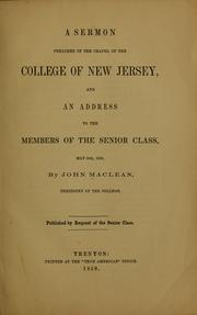 Cover of: A sermon preached in the chapel of the College of New Jersey, and an address to the members of the Senior class, May 16th, 1858