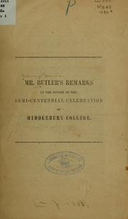Cover of: Mr. Butler's remarks at the dinner of the semi-centennial celebration of Middlebury College