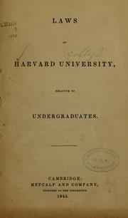 Cover of: Laws of Harvard university, relative to undergraduates