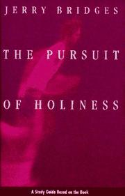 Cover of: The Pursuit of Holiness Bible Study by Jerry Bridges