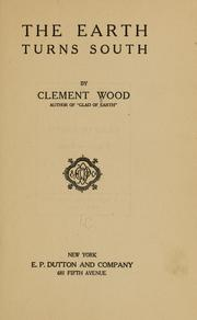 Cover of: The earth turns south | Wood, Clement