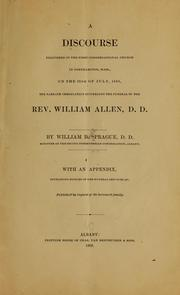 Cover of: A discourse delivered in the First Congregational church in Northampton, Mass: on the 26th of July, 1868, the Sabbath immediately succeeding the funeral of the Rev. William Allen, D.D.