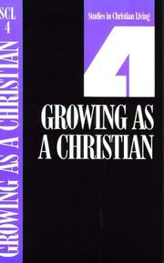 Cover of: Growing As a Christian Book 4 (Studies in Christian Living Series) | Nav Press