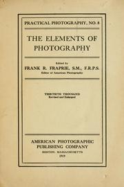 The elements of photography by Fraprie, Frank Roy, Frank R. Fraprie