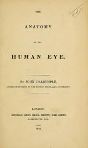 Cover of: The anatomy of the human eye. | Dalrymple, John