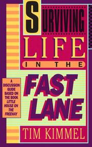 Cover of: Surviving life in the fast lane | Tim Kimmel