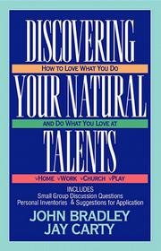 Cover of: Discovering Your Natural Talents; How to Love What You Do and Do What You Love