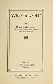 Cover of: Why grow old? | Orison Swett Marden