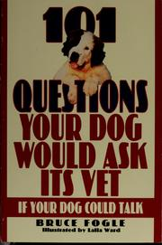 Cover of: 101 questions your dog would ask its vet | Jean Little
