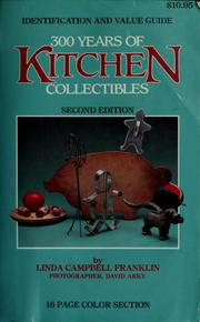 Cover of: 300 years of kitchen collectibles (300 Years of Kitchen Collectibles) | Linda Campbell Franklin