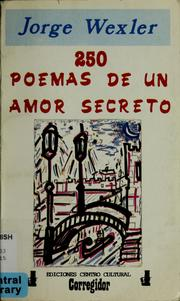 Cover of: 250 poemas de un amor secreto by Jorge Wexler