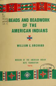 Cover of: Beads and beadwork of the American Indians by William C. Orchard