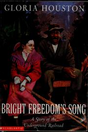 Cover of: Bright Freedom's song | Gloria Houston