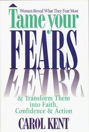 Cover of: Tame your fears & transform them into faith, confidence, and action : women reveal what they fear most