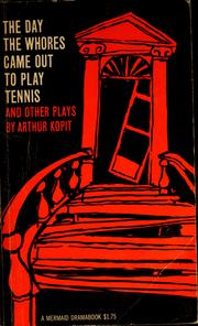 Cover of: The day the whores came out to play tennis, and other plays