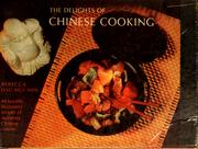 Cover of: The delights of Chinese cooking | Hui Min Rebecca Hsu