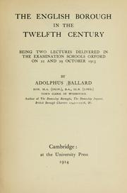 The English borough in the twelfth century by Ballard, Adolphus.