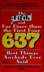 Cover of: The Fifth and far finer than the first four 637 best things anybody ever said | Byrne, Robert