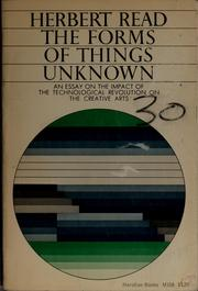 Cover of: The forms of things unknown: essays towards an aesthetic philosophy.