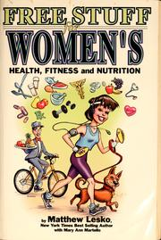 Cover of: Free stuff for women's health, fitness and nutrition