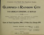 Cover of: Glimpses of The Rainbow City, Pan-American Exposition, at Buffalo |