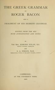 Cover of: The Greek grammar of Roger Bacon and a fragment of his Hebrew grammar