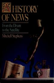 Cover of: A history of news | Mitchell Stephens