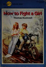 Cover of: How to fight a girl | Thomas Rockwell
