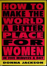 How to make the world a better place for women in five minutes a day by Donna Jackson, Donna Jackson