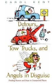 Cover of: Detours, tow trucks, and angels in disguise