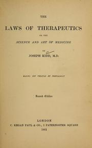 Cover of: The laws of therapeutics, or, The science and art of medicine | Joseph Kidd
