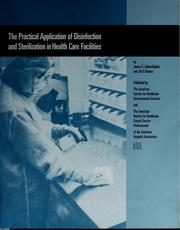 Cover of: The practical application of disinfection and sterilization in health care facilities