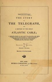 The story of the telegraph, and a history of the great Atlantic cable by Briggs, Charles F.
