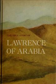 Cover of: The true story of Lawrence of Arabia