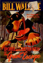 Cover of: Upchuck and the Rotten Willy : the great escape
