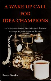 Cover of: A wake-up call for idea champions | Bernie Sander