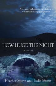 Cover of: How huge the night | Heather Munn