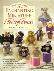 Cover of: How to make enchanting miniature teddy bears | Debbie Kesling