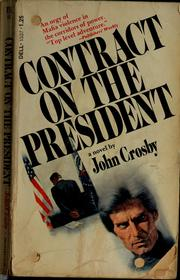 Cover of: Contract on the president | John Crosby