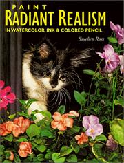 Cover of: Paint Radiant Realism in Watercolor, Ink & Colored Pencil