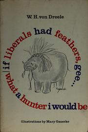 Cover of: If liberals had feathers ..