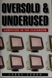 Cover of: Oversold and underused | Larry Cuban