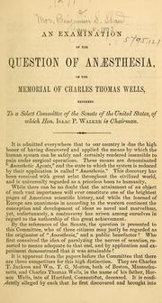 Cover of: An examination of the question of anaesthesia arising on the memorial of Charles Thomas Wells