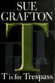 Cover of: T is for Trespass by Sue Grafton