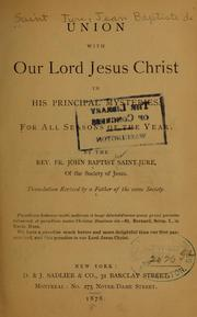 Cover of: Union with Our Lord Jesus Christ in his pricipal mysteries
