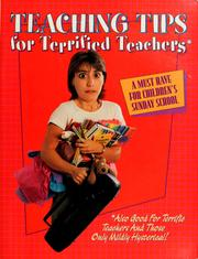 Cover of: Teaching tips for terrified teachers | National Council of the Churches of Christ in the United States of America. Division of Christian Education