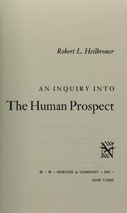 Cover of: An inquiry into the human prospect