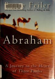 Abraham : Journey to the heart of three faiths