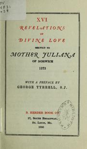 Cover of: Revelations of divine love shewed to Mother Juliana of Norwich, 1373